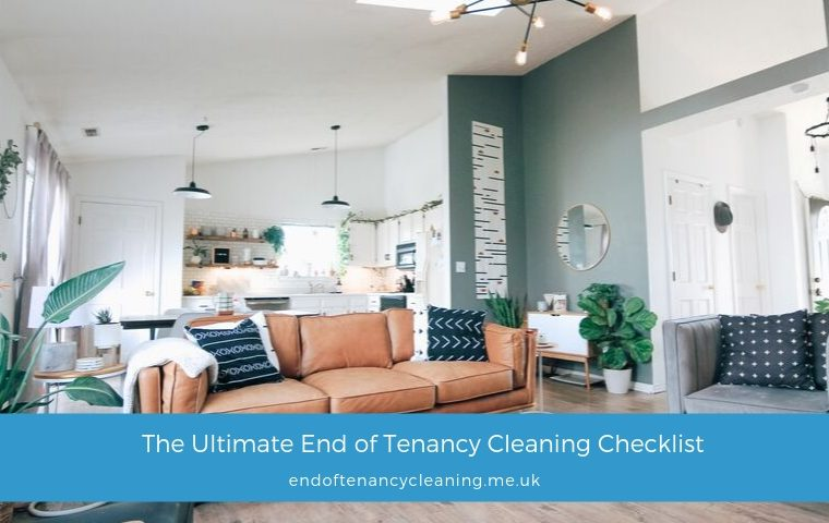 The Ultimate End Of Tenancy Cleaning Checklist